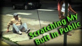 Scratching My Butt in Public