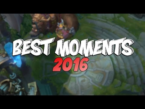 BEST Of BEST MOMENTS 2016 | League Of Legends Plays Outplays Compilation (League Of Legends)