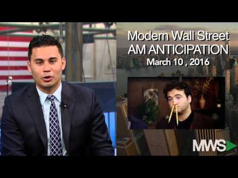 Modern Wall Street AM Anticipation: March 10, 2016