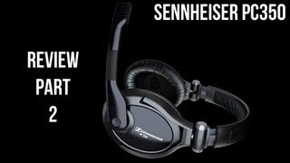 Sennheiser PC350 Review_ Part 2