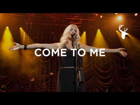 Come To Me - Jenn Johnson & Bethel Music - You Make Me Brave