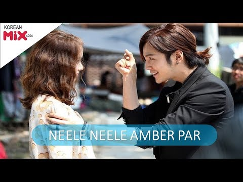 NEELE NEELE AMBAR PAR - KOREAN MIX HINDI SONG - MIXX ADDA