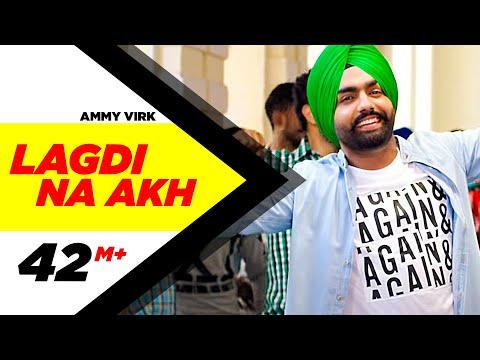 Lagdi Na Akh - Nikka Zaildar - Ammy Virk