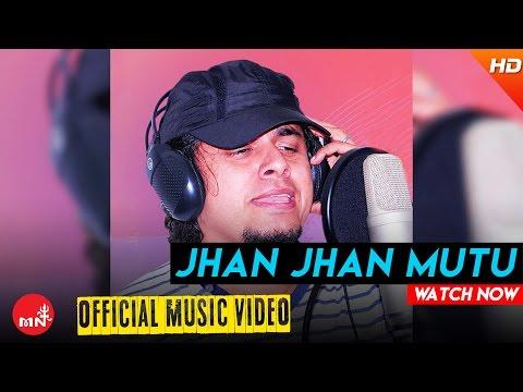 Jhan Jhan Mutu By Pramod Kharel