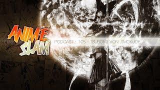 Anime Slam Podcast - 105 - Gast: Tsubomi von Jimoku.de