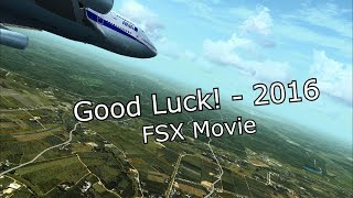 Good Luck! - 2016 | FSX Movie