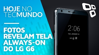 Fotos mostram tela always-on do LG G6 - Hoje no TecMundo
