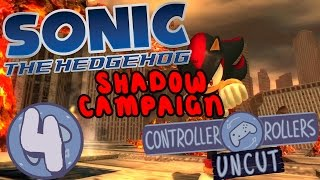 Sonic 06 Shadow Campaign UNCUT (Part 4) - Controller Rollers, ft. Kirbopher