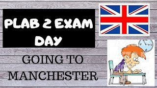 HUGE ANNOUNCEMENT! AND GOING TO MANCESTER FOR THE EXAM (PLAB 2)! | PLAB 2