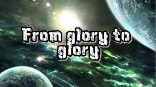 Christ Our Life - From Glory to Glory - Lyrics