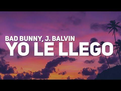 Bad Bunny, J. Balvin - Yo Le Llego (Letra)