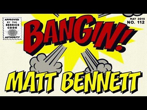 Matt Bennett - Bangin!