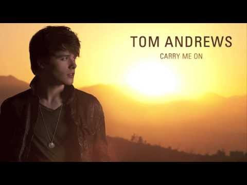 Tom Andrews - Carry Me On