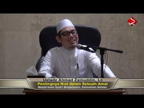 Pentingnya Niat Dalam Setiap Amal -  Ustadz Ahmad Zainuddin, Lc