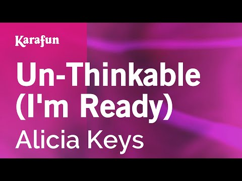 Karaoke Un-Thinkable (I'm Ready) - Alicia Keys *