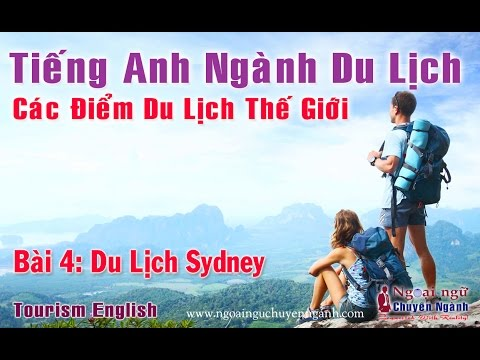 Tiếng Anh Ngành Du Lịch - Bài 4: Du Lịch Sydney