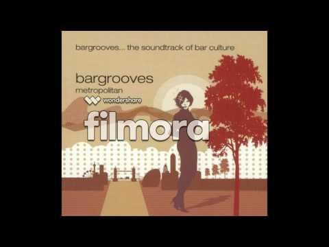 VA Bargrooves: Metropolitan - Physics - Dont Deny Me Love