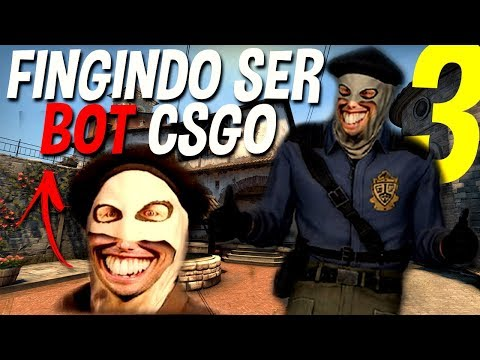 FINGINDO SER BOT NO COMPETITIVO DE CSGO #3
