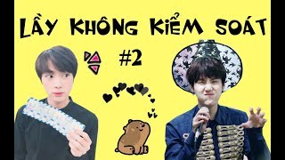 [BTS Funny moments] LẦY KHÔNG KIỂM SOÁT #2