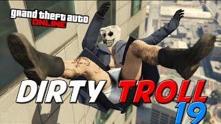 GTA ONLINE - DIRTY TROLL 19 - (GTA V ONLINE)