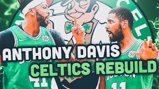 HUGE TRADE! ANTHONY DAVIS BOSTON CELTICS REBUILD! NBA 2K19