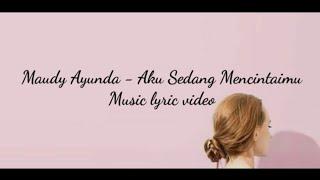 Download Lagu Maudy Ayunda - Aku Sedang Mencintaimu | Video Lirik Lagu | Music Lyric Video Gratis STAFABAND