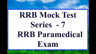 RRB Mock Test Series  - 7 for RRB Paramedical Exam