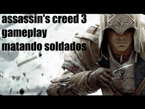 assassin\'s creed 3 gameplay matando soldados