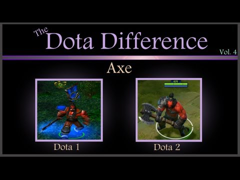 (Dota 1 vs Dota 2 Mechanics) The Dota Difference Vol. 4: Axe