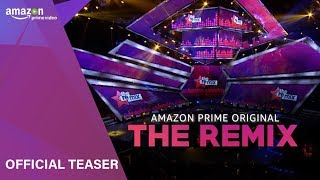 Official Teaser: The Remix | Amazon Prime | Releasing Soon