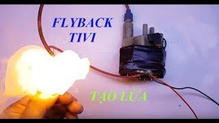 Tạo lửa bằng cuộn flyback trong ti vi _ kênh chế tác