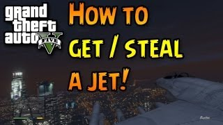 GTA V: How to Steal / Get a Jet in Grand Theft Auto 5 - Flying a Jet - Military Base Raid