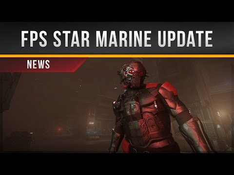 ✖ Star Citizen » FPS Star Marine Update