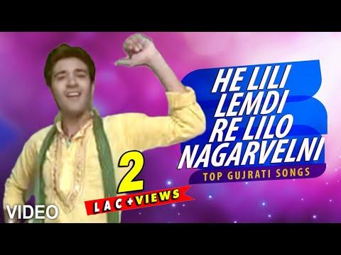 He Lili Lemdi Re Lilo Nagarvelni - Top Gujarati Song
