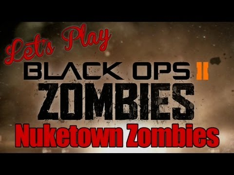 Let's Play - Call of Duty: Black Ops 2 - Nuketown Zombies