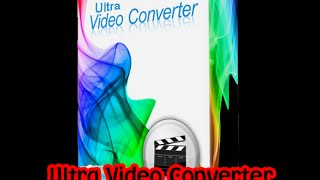 Ultra Video Converter full en español 2015