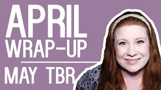 APRIL WRAP UP // MAY TBR