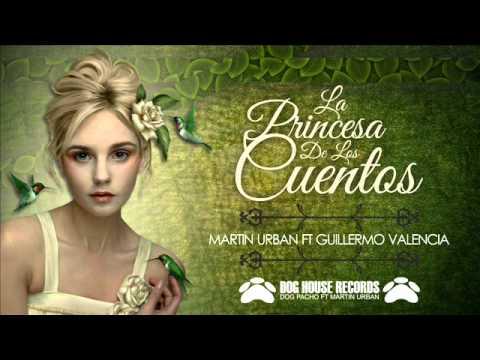 La Princesa De Los Cuentos - Oficial - Martin Urban Ft Guillermo Valencia video