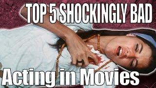 TOP 5 Outrageously Badly Acted Movie Scenes