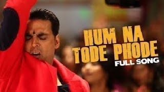 Hum Na Tode Full Video Song | Boss | Akshay Kumar Ft. Prabhu Deva