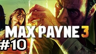 Max Payne 3 Walkthrough w/Nova Ep.10 - NO MORE FACE