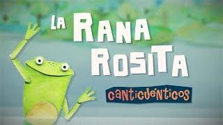 La rana Rosita - CANTICUÉNTICOS