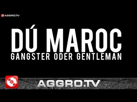DÚ MAROC - GANGSTER ODER GENTLEMAN (OFFICIAL HD VERSION AGGROTV)