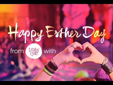 Happy Esther Day! Love, LeakyCon