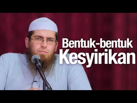 Ceramah Agama Islam: Bentuk-bentuk Kesyirikan - Syaikh Abdurrahman Bin Musammad Musa