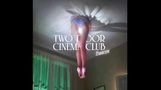 Watch Two Door Cinema Club Beacon video