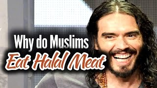 Russell Brand Why do Muslims eat Halal Meat
