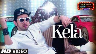Kela Full Video Song | Kaun Mera Kaun Tera | Shamsher Mehendi