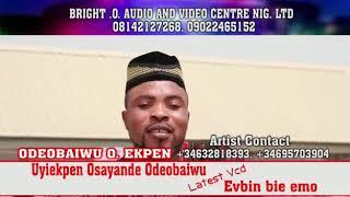 Latest Edo music Vcd by Odeobaiwu.O.Ekpen led by