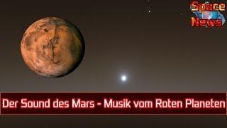 Der Sound des Mars - Außerirdische Klänge vom Roten Planeten [Space News]